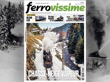 Ferrovissime n°98 Mar. Avr. 2019 - Les chasse-neige vapeur au Lioran