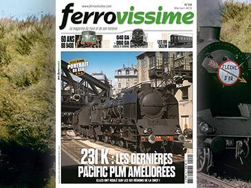 Ferrovissime n°99 Mai-Juin 2019 - Les 231 K, dernières Pacific PLM améliorées
