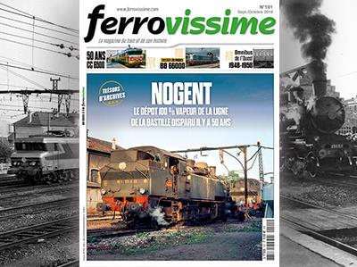 Ferrovissime n°101 Septembre-Octobre 2019 - Il y a 50 ans, le dépôt vapeur de Nogent fermait