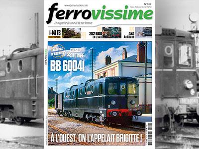 Ferrovissime n°102 Novembre-Décembre 2019 - La BB 60041 au service des petites lignes de l'Ouest