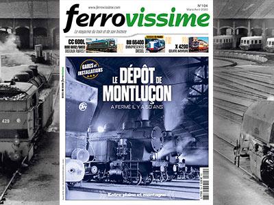 Ferrovissime n°104 Mars - Avril 2020 - Le dépôt de Montluçon et ses pensionnaires